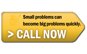 Small problems can become big problems quickly. Call now.